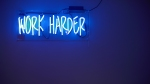 work harder blue neon sign